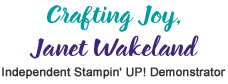 Janet Wakeland, Independent Stampin' Up! Demonstrator