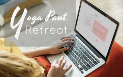 Radically Move Your Direct Sales Business Forward – Yoga Pant Retreat